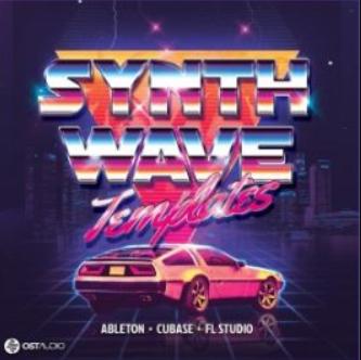 OST Audio Synthwave For FL STUDiO/ABLETON/CUBASE TEMPLATE